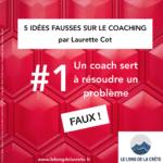 Idées reçues sur le Coaching par Laurette Cot_LE LONG DE LA CRÊTE